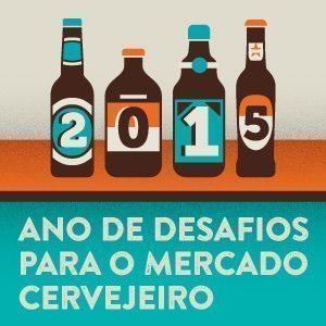 2015: Ano de desafios para o mercado cervejeiro