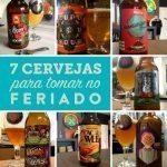 Independência cervejeira: 7 cervejas para tomar no feriado de 7 de setembro