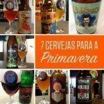 7 cervejas para a primavera