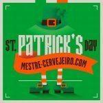 St. Patrick's Day, a festa cervejeira da Irlanda