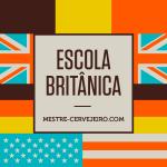 Escolas Cervejeiras: Parte 3 – Escola Britânica