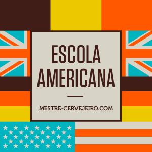 Escolas Cervejeiras: Parte 4 – Escola Americana