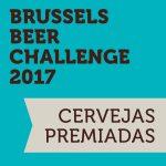 Brussels Beer Challenge 2017: Cervejas premiadas